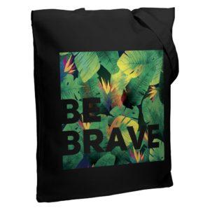 Холщовая сумка «Будь храбрым!», черная